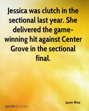 Jason Wise  - Jessica was clutch in the sectional last year. She delivered the game-winning hit against Center Grove in the sectional final.