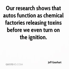 Jeff Gearhart  - Our research shows that autos function as chemical factories releasing toxins before we even turn on the ignition.
