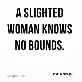 A slighted woman knows no bounds.
