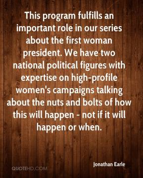 This program fulfills an important role in our series about the first woman president. We have two national political figures with expertise on high-profile women's campaigns talking about the nuts and bolts of how this will happen - not if it will happen or when.