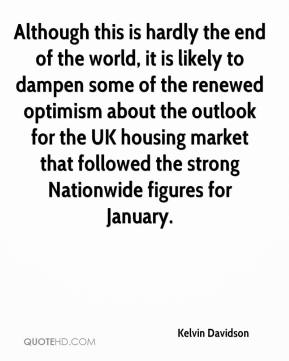 Kelvin Davidson  - Although this is hardly the end of the world, it is likely to dampen some of the renewed optimism about the outlook for the UK housing market that followed the strong Nationwide figures for January.