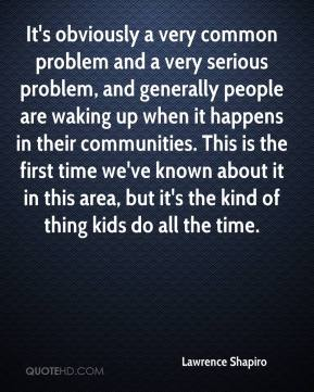 It's obviously a very common problem and a very serious problem, and generally people are waking up when it happens in their communities. This is the first time we've known about it in this area, but it's the kind of thing kids do all the time.