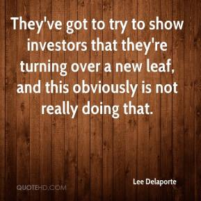 Lee Delaporte  - They've got to try to show investors that they're turning over a new leaf, and this obviously is not really doing that.