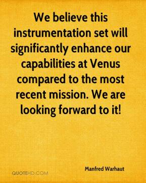 Manfred Warhaut  - We believe this instrumentation set will significantly enhance our capabilities at Venus compared to the most recent mission. We are looking forward to it!