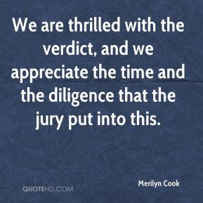 Merilyn Cook  - We are thrilled with the verdict, and we appreciate the time and the diligence that the jury put into this.
