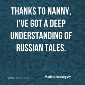 Thanks to nanny, I've got a deep understanding of Russian tales.