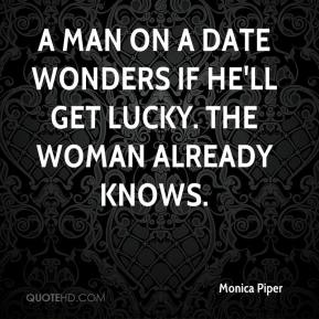 A man on a date wonders if he'll get lucky. The woman already knows.