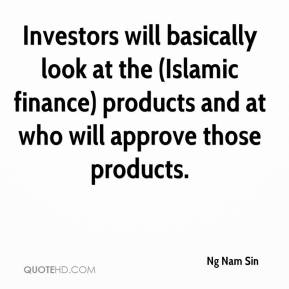 Investors will basically look at the (Islamic finance) products and at who will approve those products.