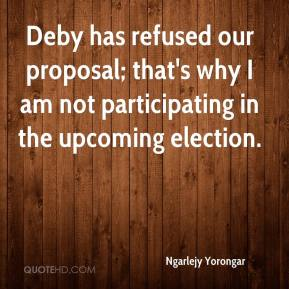 Deby has refused our proposal; that's why I am not participating in the upcoming election.