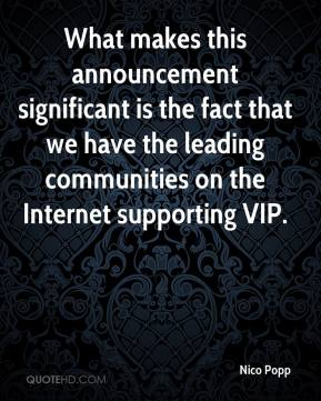 Nico Popp  - What makes this announcement significant is the fact that we have the leading communities on the Internet supporting VIP.