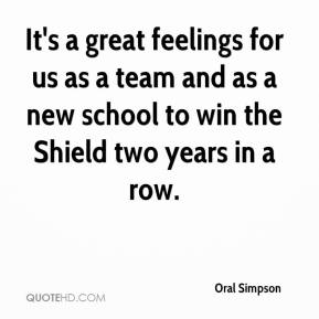 Oral Simpson  - It's a great feelings for us as a team and as a new school to win the Shield two years in a row.