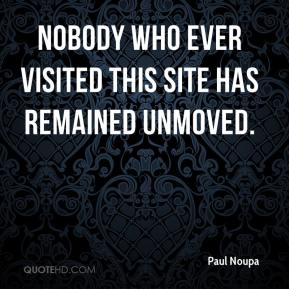Paul Noupa  - Nobody who ever visited this site has remained unmoved.