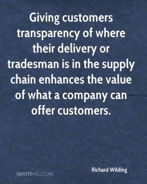 Richard Wilding  - Giving customers transparency of where their delivery or tradesman is in the supply chain enhances the value of what a company can offer customers.