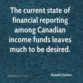Ronald Charbon  - The current state of financial reporting among Canadian income funds leaves much to be desired.