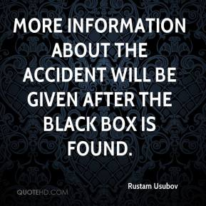 Rustam Usubov  - More information about the accident will be given after the black box is found.
