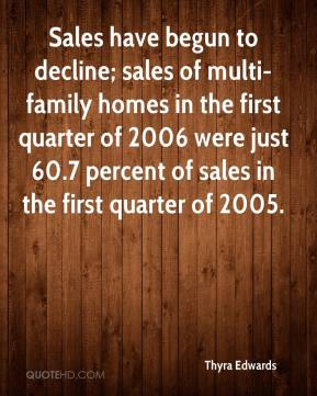 Thyra Edwards  - Sales have begun to decline; sales of multi-family homes in the first quarter of 2006 were just 60.7 percent of sales in the first quarter of 2005.