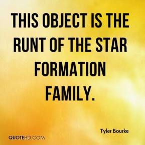 Tyler Bourke  - This object is the runt of the star formation family.