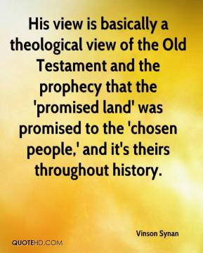 Vinson Synan  - His view is basically a theological view of the Old Testament and the prophecy that the 'promised land' was promised to the 'chosen people,' and it's theirs throughout history.
