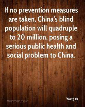 If no prevention measures are taken, China's blind population will quadruple to 20 million, posing a serious public health and social problem to China.