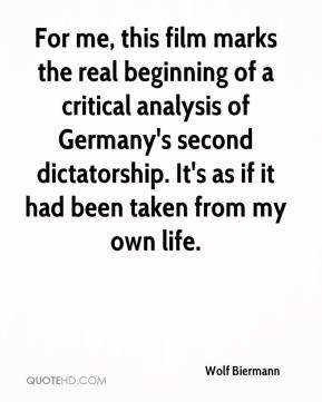 Wolf Biermann  - For me, this film marks the real beginning of a critical analysis of Germany's second dictatorship. It's as if it had been taken from my own life.