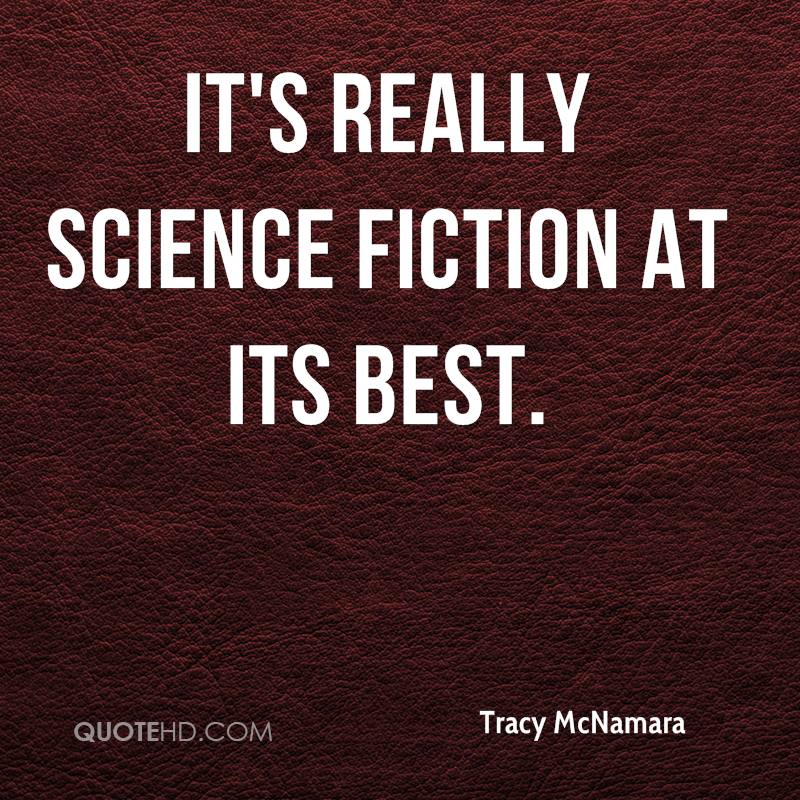 It's really science fiction at its best.