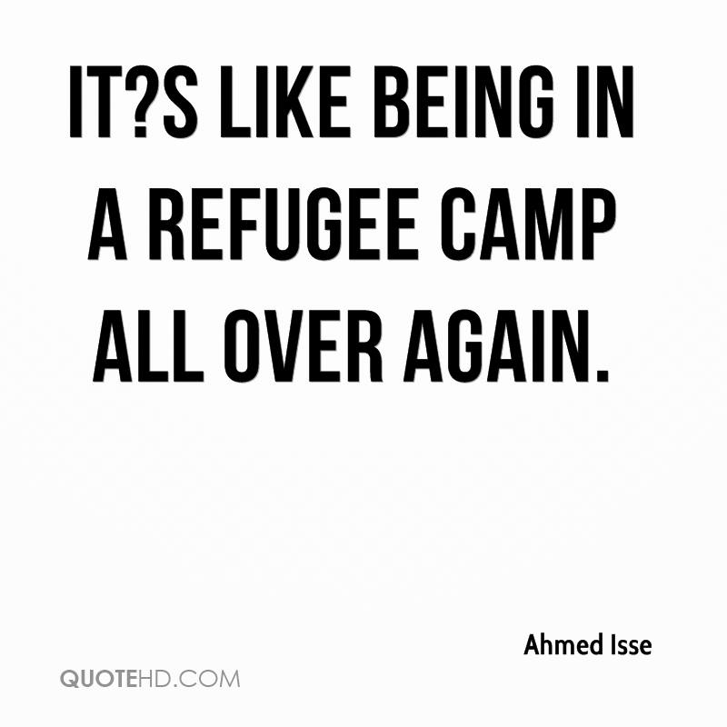 Refugee Quotes Classy Ahmed Isse Quotes  Quotehd