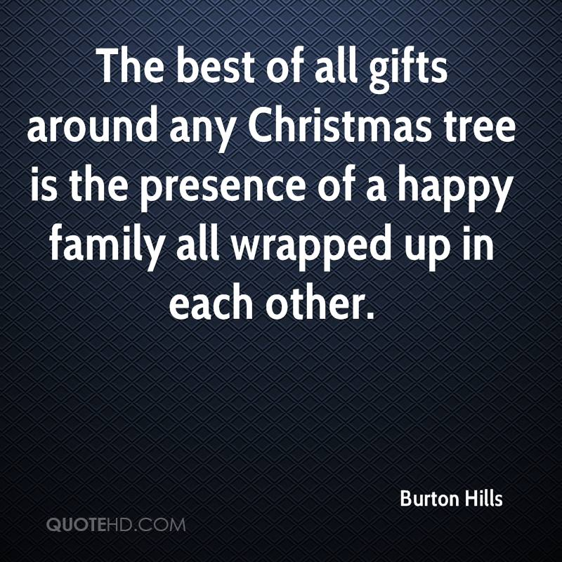 The Best Of All Gifts Around Any Christmas Tree Is The Presence Of A Happy  Family