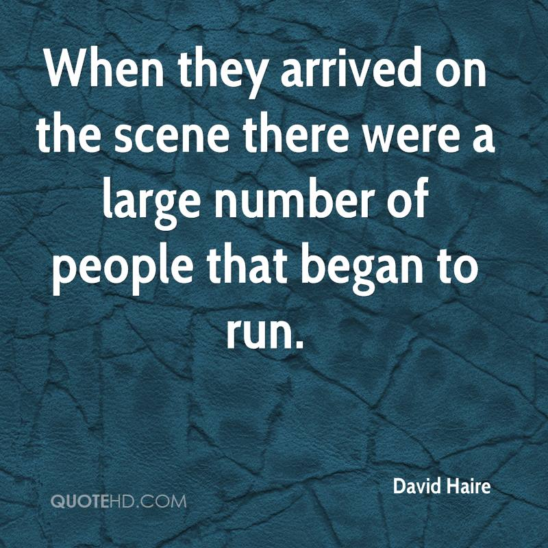 When they arrived on the scene there were a large number of people that began to run.