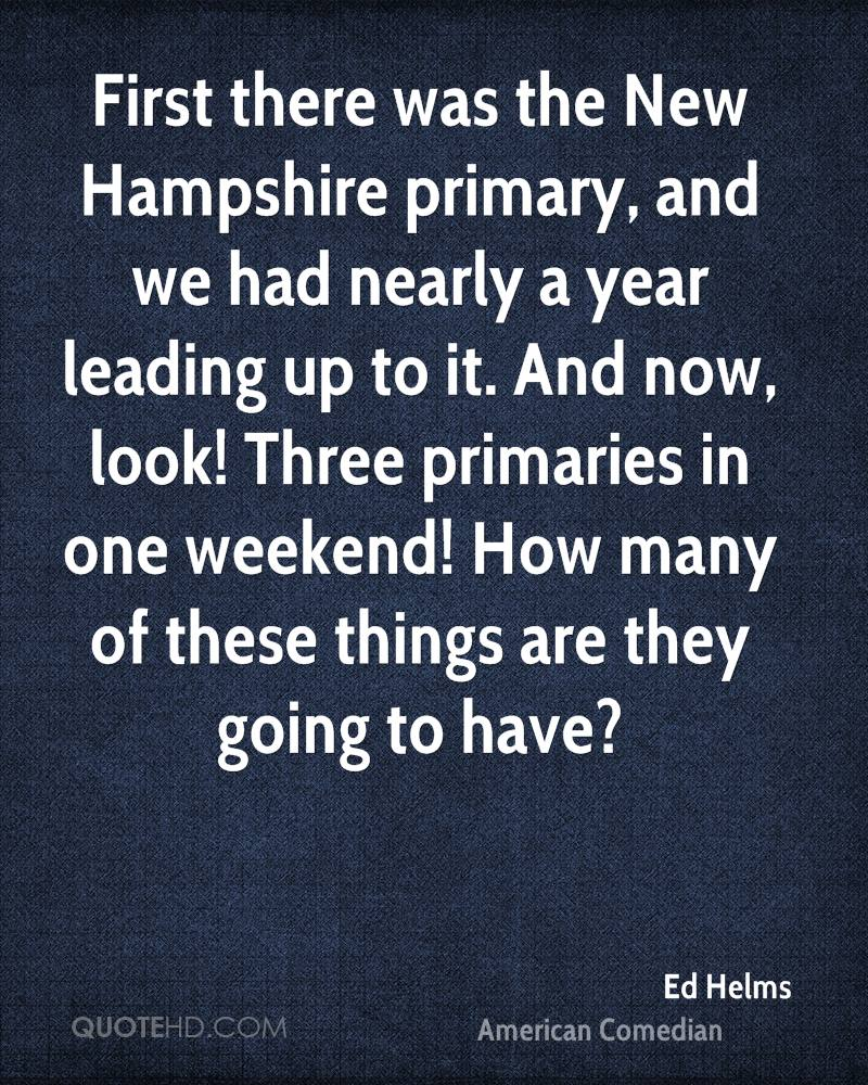 First there was the New Hampshire primary, and we had nearly a year leading up to it. And now, look! Three primaries in one weekend! How many of these things are they going to have?