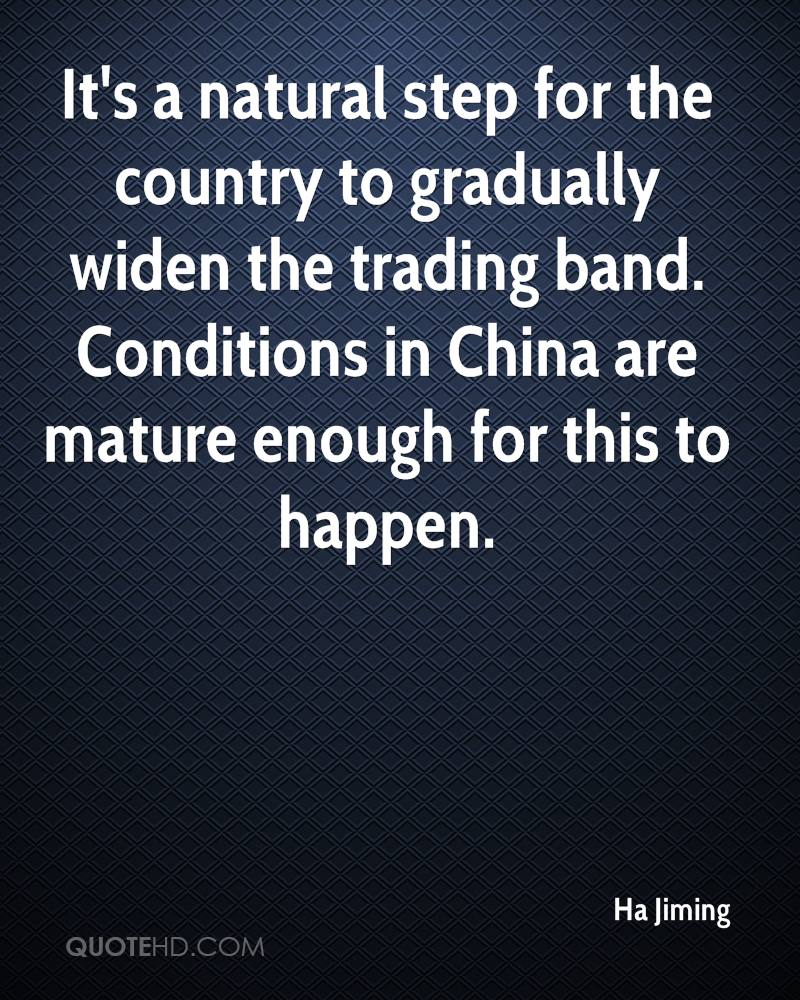 It's a natural step for the country to gradually widen the trading band. Conditions in China are mature enough for this to happen.