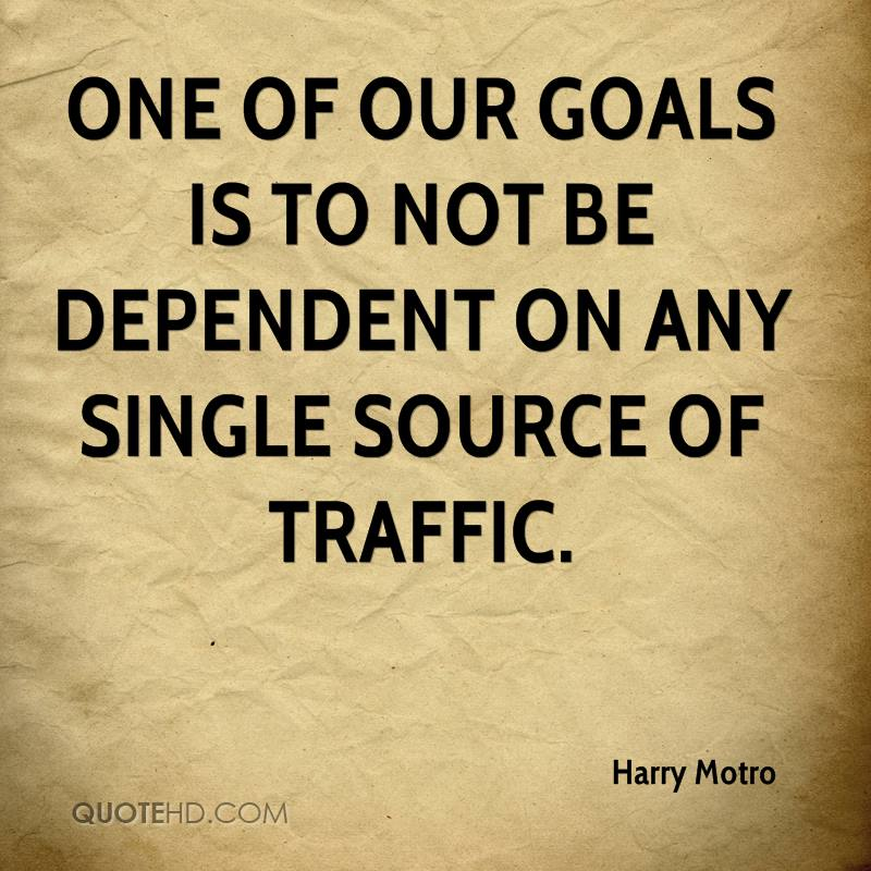 One of our goals is to not be dependent on any single source of traffic.