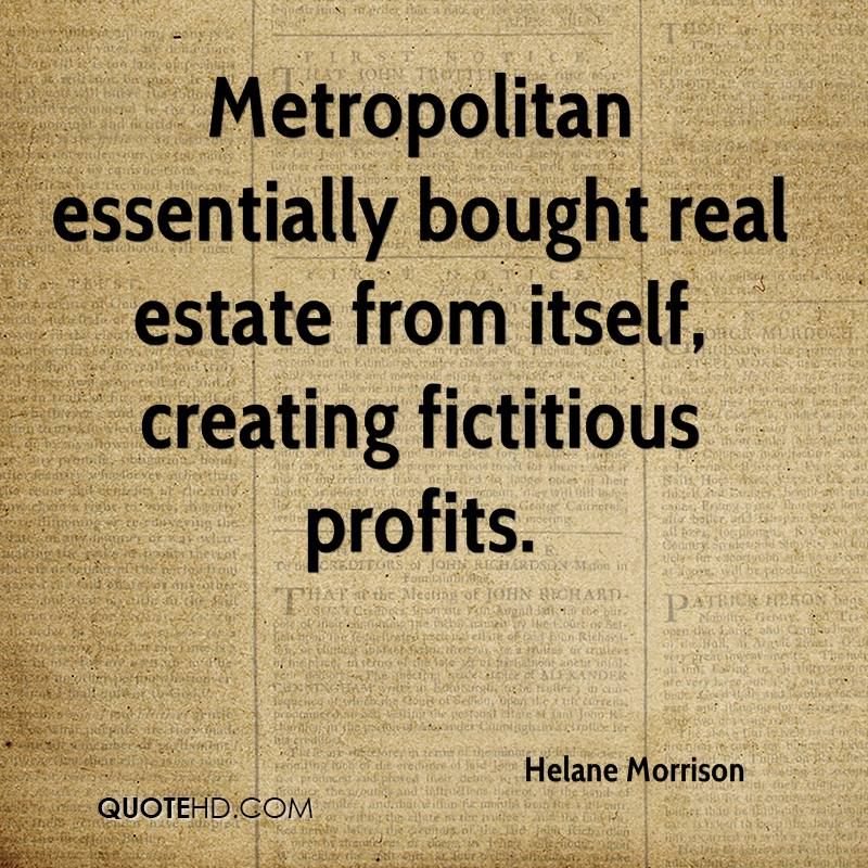 Metropolitan essentially bought real estate from itself, creating fictitious profits.