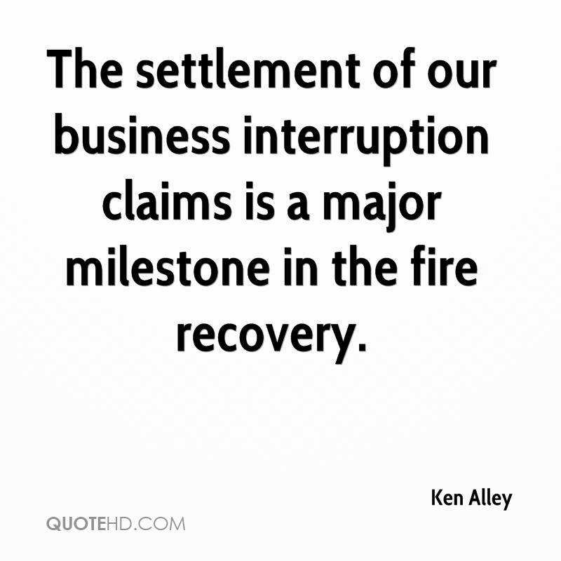 The settlement of our business interruption claims is a major milestone in the fire recovery.