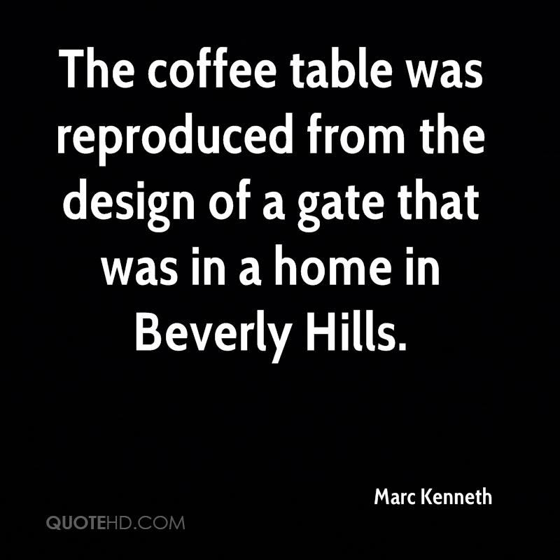 The coffee table was reproduced from the design of a gate that was in a home in Beverly Hills.