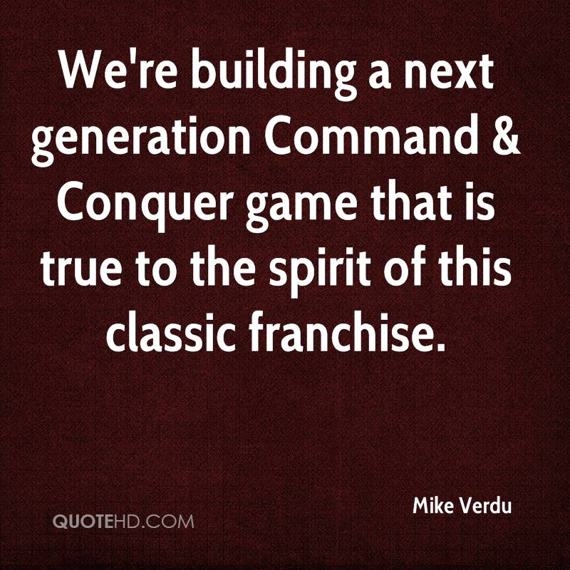 We're building a next generation Command & Conquer game that is true to the spirit of this classic franchise.