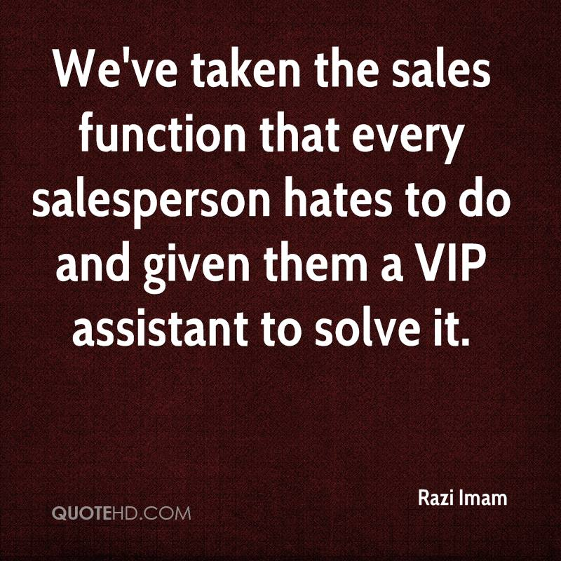 We've taken the sales function that every salesperson hates to do and given them a VIP assistant to solve it.