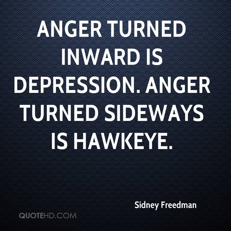 sidney freedman quotes quotehdanger turned inward is depression anger turned sideways is hawkeye