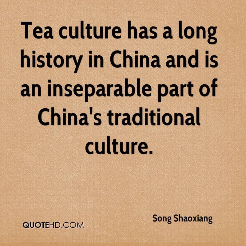 Tea culture has a long history in China and is an inseparable part of China's traditional culture.