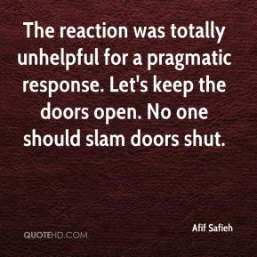 Afif Safieh - The reaction was totally unhelpful for a pragmatic response. Let's keep the doors open. No one should slam doors shut.