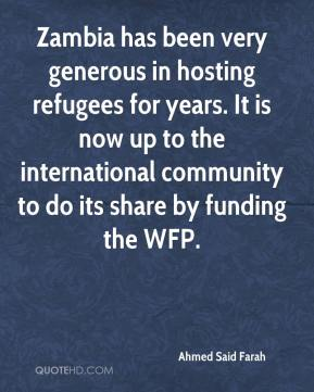 Ahmed Said Farah - Zambia has been very generous in hosting refugees for years. It is now up to the international community to do its share by funding the WFP.