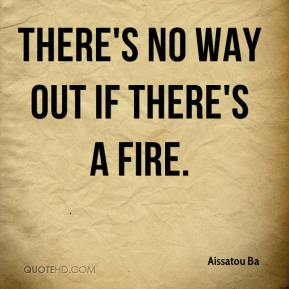 Aissatou Ba - There's no way out if there's a fire.
