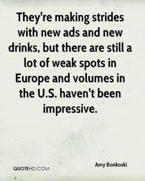 Amy Bonkoski - They're making strides with new ads and new drinks, but there are still a lot of weak spots in Europe and volumes in the U.S. haven't been impressive.