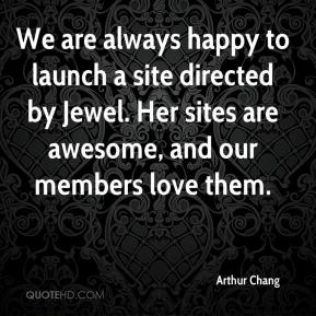 We are always happy to launch a site directed by Jewel. Her sites are awesome, and our members love them.