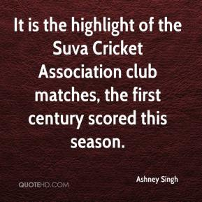 Ashney Singh - It is the highlight of the Suva Cricket Association club matches, the first century scored this season.