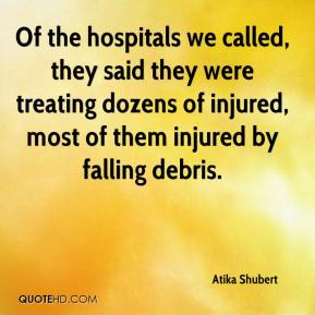 Atika Shubert - Of the hospitals we called, they said they were treating dozens of injured, most of them injured by falling debris.