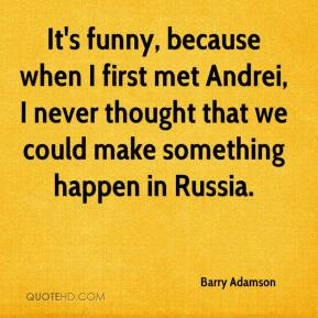 Barry Adamson - It's funny, because when I first met Andrei, I never thought that we could make something happen in Russia.