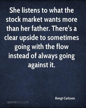 Bengt Carlsson - She listens to what the stock market wants more than her father. There's a clear upside to sometimes going with the flow instead of always going against it.