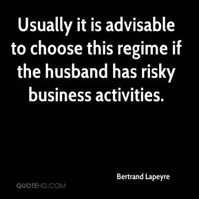 Usually it is advisable to choose this regime if the husband has risky business activities.