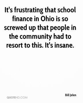 Bill Jelen - It's frustrating that school finance in Ohio is so screwed up that people in the community had to resort to this. It's insane.