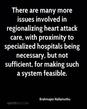Brahmajee Nallamothu - There are many more issues involved in regionalizing heart attack care, with proximity to specialized hospitals being necessary, but not sufficient, for making such a system feasible.